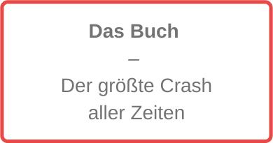 Das Buch Der größte Crash aller Zeiten